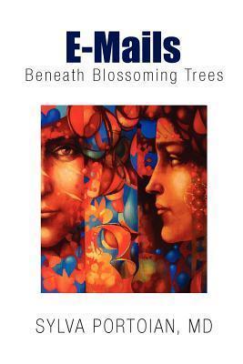 Emails: Beneath Blossoming Tree Sylva Portoian