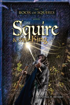 The Squire and the King Randall R. Adams