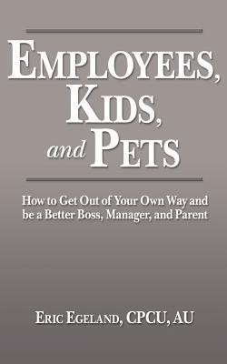 Employees, Kids, and Pets  by  Eric Egeland