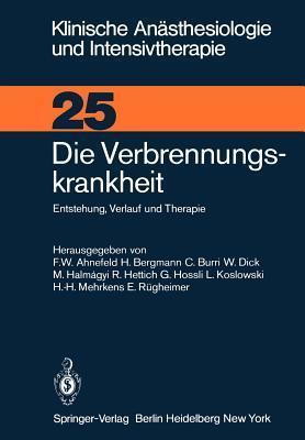 Die Verbrennungskrankheit: Entstehung, Verlauf Und Therapie Friedrich W. Ahnefeld