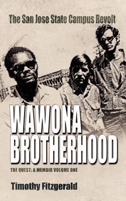 The Wawona Brotherhood, the San Jose State Campus Revolt  by  Timothy Fitzgerald