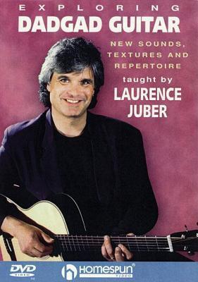 Exploring Dadgad Guitar: New Sounds, Textures and Repertoire  by  Laurence Juber