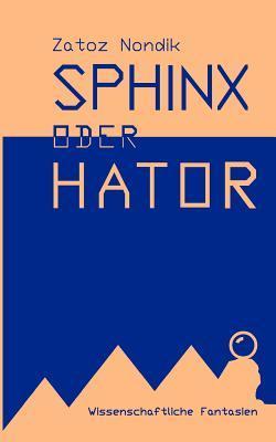 Sphinx Oder Hator  by  Zatoz Nondik