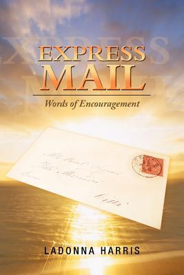 Express Mail: Words of Encouragement  by  LaDonna Harris