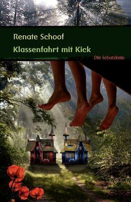 Klassenfahrt Mit Kick Renate Schoof
