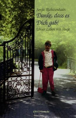 Danke, Dass Es Dich Gab! Sonja Richtzenhain