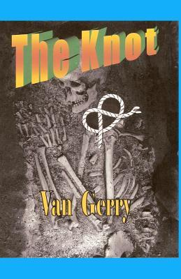 The Knot  by  Van Gerry