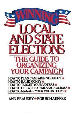 Winning Local and State Elections  by  Ann Beaudry