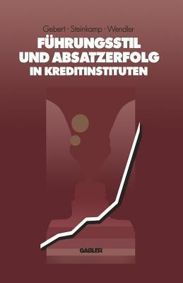 Fuhrungsstil Und Absatzerfolg in Kreditinstituten  by  Diether Gebert