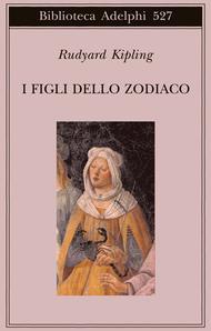 I figli dello Zodiaco  by  Rudyard Kipling
