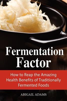 Fermentation Factor Abigail  Adams