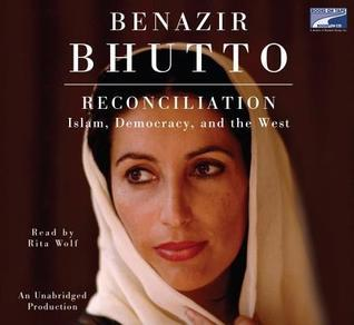 Reconciliation: Islam, Democracy And The West  by  Benazir Bhutto