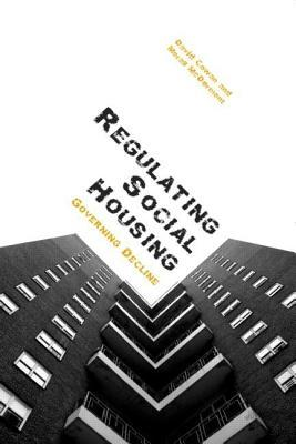 Regulating Social Housing: Governing Decline  by  Cowan David