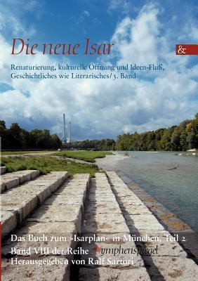Die Neue Isar (Band 3) Ralf Sartori