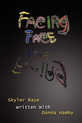 Facing Face Skyler Raye