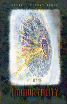 A Day Of Immortality  by  Russell Stuart Irwin