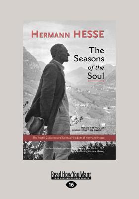 The Seasons of the Soul: The Poetic Guidance and Spiritual Wisdom of Herman Hesse Hermann Hesse