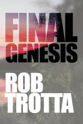 Final Genesis  by  Rob Trotta