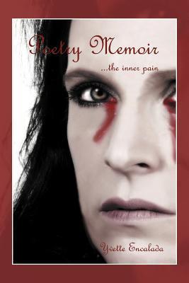 Poetry Memoir ...the Inner Pain Yvette Encalada