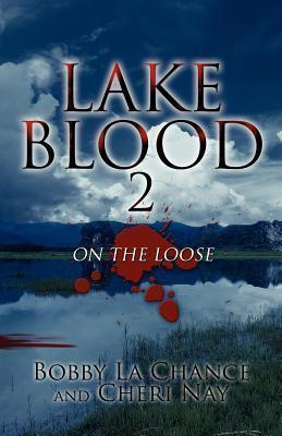 Lake Blood 2  by  Bobby LaChance