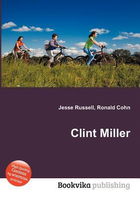 Clint Miller  by  Jesse Russell