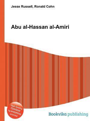 Abu Al-Hassan Al-Amiri  by  Jesse Russell