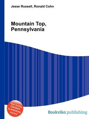Mountain Top, Pennsylvania  by  Jesse Russell