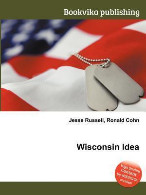 Wisconsin Idea  by  Jesse Russell