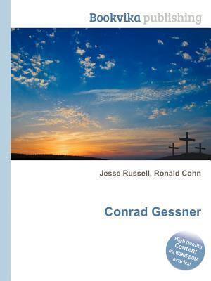 Conrad Gessner  by  Jesse Russell