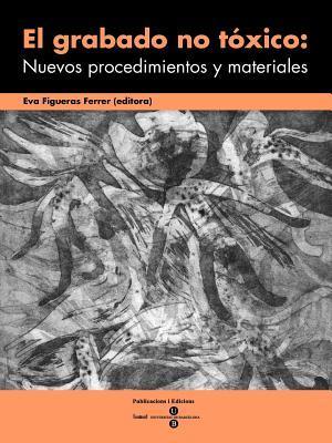 Grabado No Txico: Nuevos Procedimientos y Materiales, El Eva Figueras Ferrer