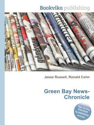 Green Bay News-Chronicle  by  Jesse Russell