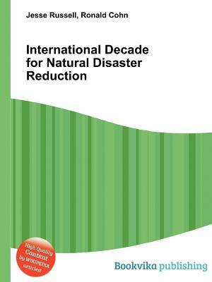 International Decade for Natural Disaster Reduction  by  Jesse Russell