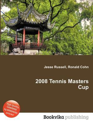 2008 Tennis Masters Cup  by  Jesse Russell