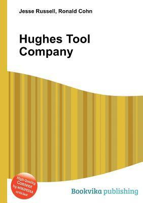 Hughes Tool Company  by  Jesse Russell