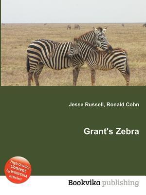 Grants Zebra  by  Jesse Russell