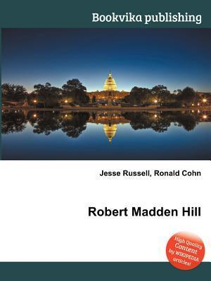 Robert Madden Hill  by  Jesse Russell