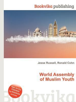 World Assembly of Muslim Youth  by  Jesse Russell