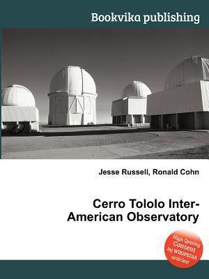 Cerro Tololo Inter-American Observatory Jesse Russell