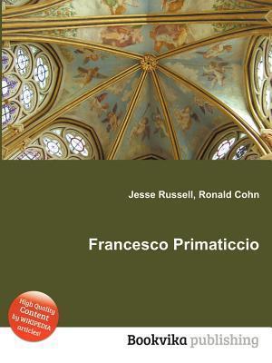 Francesco Primaticcio Jesse Russell