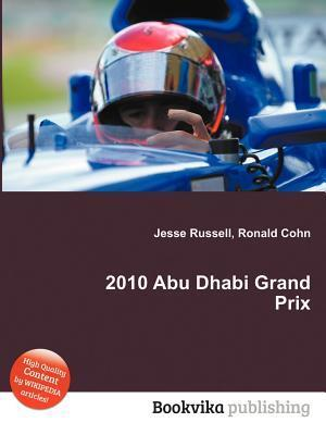 2010 Abu Dhabi Grand Prix  by  Jesse Russell