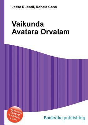 Vaikunda Avatara Orvalam  by  Jesse Russell