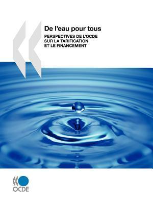 de LEau Pour Tous: Perspectives de LOcde Sur La Tarification Et Le Financement OECD/OCDE