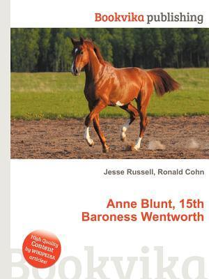 Anne Blunt, 15th Baroness Wentworth  by  Jesse Russell