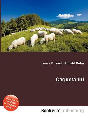 Caquet Titi  by  Jesse Russell