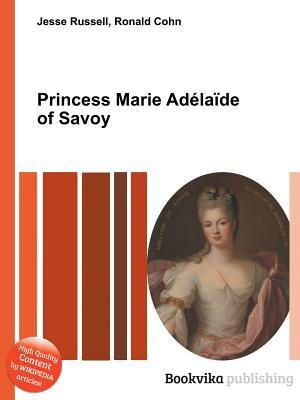 Princess Marie Ad La de of Savoy Jesse Russell