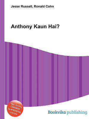 Anthony Kaun Hai?  by  Jesse Russell