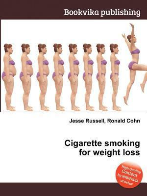 Cigarette Smoking for Weight Loss Jesse Russell