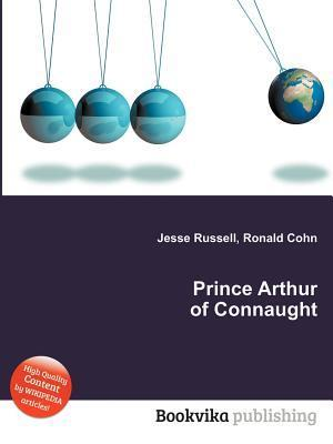 Prince Arthur of Connaught  by  Jesse Russell