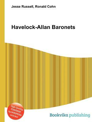 Havelock-Allan Baronets  by  Jesse Russell