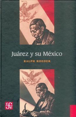 Juarez y Su Mexico Ralph Roeder